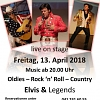Elvis kommt am 13. April 2018